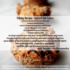 Viking Spiced Oat Cake - not convinced this is authentic, but it sounds nice anyway.