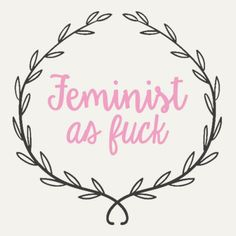 callmebisexual: Proud to be a feminist More