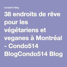 38 endroits de rêve pour les végétariens et veganes à Montréal - Condo514 BlogCondo514 Blog
