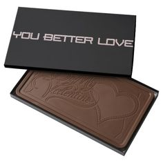 """You Better Love"" Chocolate Valentine Candy"