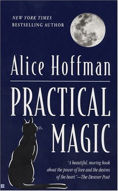 Practical Magic by Alice Hoffman - Reviews, Discussion, Bookclubs, Lists