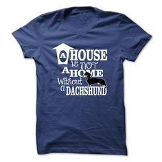 House is not home without DACHSHUND T-Shirts, Hoodies. Get It Now ==►…