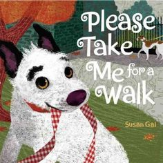 """Please Take Me for a Walk"" by Susan Gal"