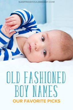 Looking for classic throwback and traditional names? Picking vintage yet unique names for your baby can be a challenge for any expecting mom. Check out this list of old fashioned boy names that are ready for a comeback! Classic Boy Names, Old Fashioned Boy Names, Cute Nicknames, Traditional Names, Baby Center, Pregnant Mom, Pregnancy Tips, Healthy Kids, Baby Sleep