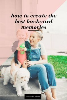 The Best Way to Make Memories in Your Backyard