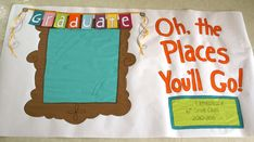 Adorable graduation banner: After students graduate they can stand in front and their parents can take their picture.