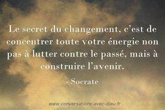 Le secret du changement c'est de concentrer toute votre énergie non pas à lutter contre le passé mais à construire l'avenir. - Socrate http://ift.tt/1hbAx37