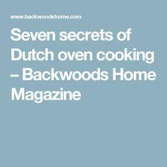 Seven secrets of Dutch oven cooking – Backwoods Home Magazine