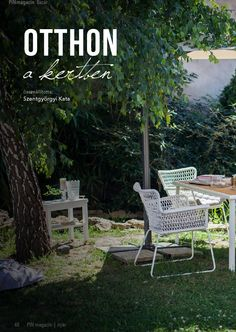 #ClippedOnIssuu from Pin magazin no.8   2014 NYÁR Outdoor Chairs, Outdoor Furniture Sets, Outdoor Decor, No 8, Make It Simple, Home Decor, Decoration Home, Room Decor, Garden Chairs