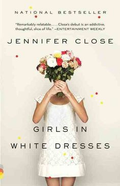 Girls in White Dresses Jennifer Close's Girls in White Dresses follows a group of girlfriends in their 20s who — while dealing with heartbreak, family problems, and career changes — must also watch as everyone they know (or so it seems) gets married.