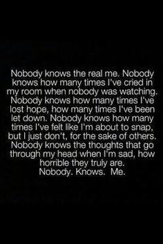 Nobody knows... Nobody. Knows. Me. :(