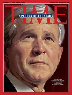 "PRESIDENT GEORGE W. BUSH, Person of the Year - American Revolutionary""  -  December 27, 2004"