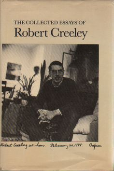 robert creeley | THE COLLECTED ESSAYS OF ROBERT CREELEY