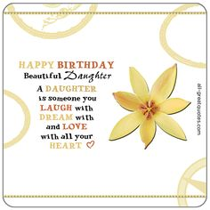 Happy Birthday Beautiful Daughter - A Daughter is someone you LAUGH with, DREAM with and LOVE with all your HEART. Printable Card