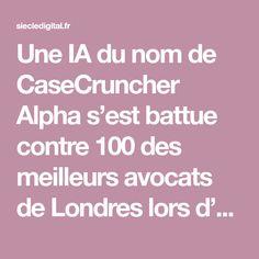 Une IA du nom de CaseCruncher Alpha s'est battue contre 100 des meilleurs avocats de Londres lors d'un défi.