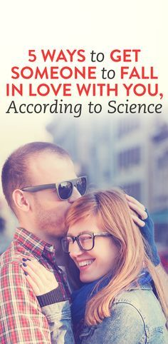 5 Ways To Get Someone To Fall In Love With You, According To Science