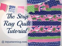 The STRIP Rag Quilt Tutorial! - Seattle's Long Arm Quilting