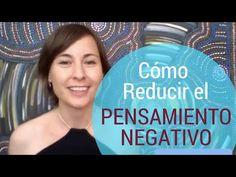 Cómo Reducir el Pensamiento Negativo - YouTube