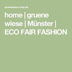 home | gruene wiese | Münster | ECO FAIR FASHION