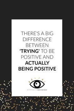 Here's the truth about positivity- if you don't know how to use it correctly it won't make a difference!