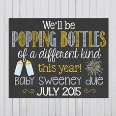 New Years Themed Pregnancy Announcement Chalkboard Poster // Pregnancy Reveal Photo Prop Chalk Board // New Year // Funny // Popping Bottles by PersonalizedChalk: