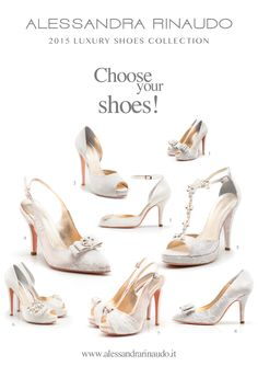 Different shoes for different dresses: which one do you prefer? #AlessandraRinaudo 2015 #LuxuryShoesCollection #shoes #fashion #wedding #weddingaccessories #brides