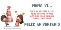 Imagem de criancas com bolo com Mensagem de Feliz Aniversário para irmã com o nome Mana Vi.... Pule de alegria e sem medo alcance o mais alto dos seus sonhos, $minha$ $linda$ #person#.