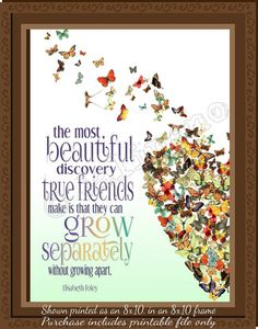 """The most beautiful discovery true friends make is that they can grow separately without growing apart"" - Elisabeth Foley colorful quote on Etsy by Jalipeno. Perfect for a butterfly-loving best friend, as a farewell / moving / goodbye gift, or for you or a friend's home, office, cubicle or desk!"