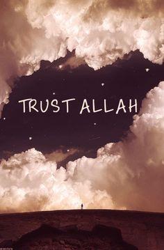 Trust ALLAH...