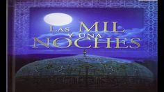 Las mil y una noches parte 4/ Historia de la docta Simpatía; Historia de...