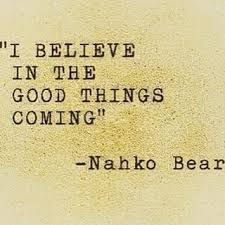 Image result for i believe in the good things coming nahko