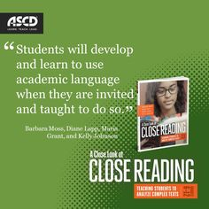 In the ASCD book, A Close Look at Close Reading: Teaching Students to Analyze Complex Texts, Grades 6–12, teachers can learn how to assess close reading and help all students connect deeply with what they read and derive meaning from complex texts.