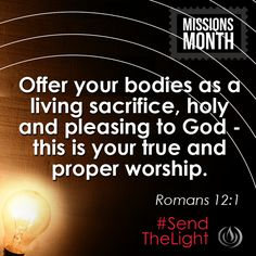 Offer your bodies as a living sacrifice, holy and pleasing to God - this is your true and proper worship. Romans 12:1 @Fleur van Geenhuizen Church