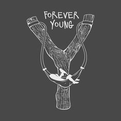 Check out this awesome 'Forever+Young' design on @TeePublic!