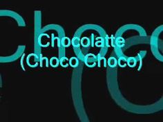 Chocolate A Choco Choco lyrics