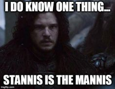 Jon Snow knows SOMETHING. I kind of love that all of a sudden Stannis became a complete badass instead of the boring guy he's always been.