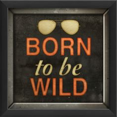 Born To Be Wild Framed Textual Art