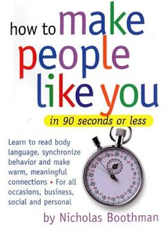 The Audio Book and eBook: How To Make People Like You In 90 Seconds Or Less by Nicholas Boothman