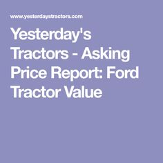 The most popular tractors ideas are on pinterest antique tractors yesterdays tractors asking price report ford tractor value fandeluxe Choice Image