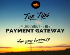 Choosing a payment gateway for your business