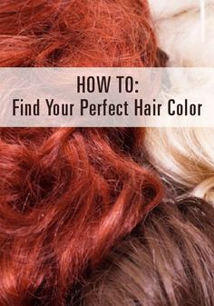 Sick of your natural hair color? Here's how to find the color that will look best on you!