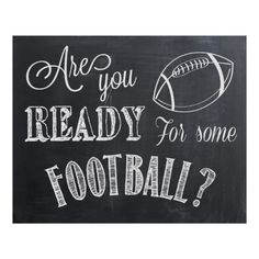 Are you Ready for some Football? chalkboard writing Sign Print by lanelovedesign . cool poster for a bar or superbowl theme party