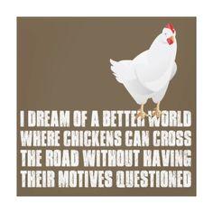Better World Chicken on canvas #quote #farm #junkydotcom #zazzle