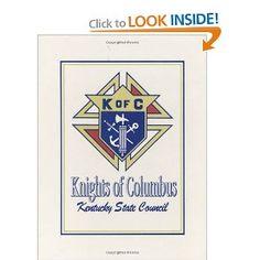Kentucky Knights of Columbus: Turner Publishing: 9781563111143: Amazon.com: Books