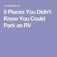 5 Places You Didn't Know You Could Park an RV