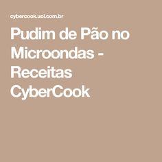 Pudim de Pão no Microondas - Receitas CyberCook