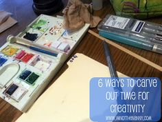 6 Ways to Carve Out Time For Creativity - Im Not the Nanny