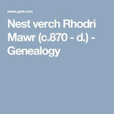 Nest verch Rhodri Mawr - d. Welsh Names, Genealogy, Nest, History, Nest Box, Historia