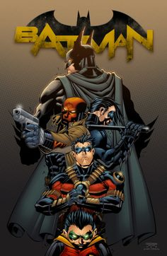 Batman, Red Hood, Nightwing, Red Robin & Robin