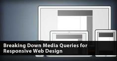 Breaking Down Media Queries for Responsive Web Design Photo